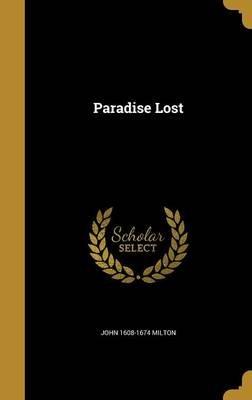 Paradise Lost (Hardcover): John 1608-1674 Milton