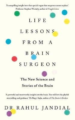 Life Lessons from a Brain Surgeon - The New Stories and Science of the Mind (Hardcover): Rahul Jandial
