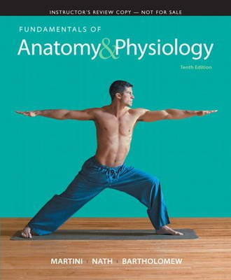 Instructor's Review Copy for Fundamentals of Anatomy & Physiology (Hardcover, 10th Revised edition): Frederic H. Martini,...