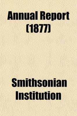 Annual Report (Paperback): Smithsonian Institution