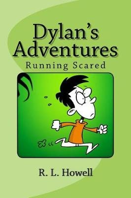 Dylan's Adventures - Running Scared (Paperback): R.L. Howell