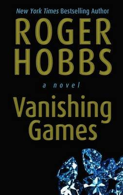 Vanishing Games (Large print, Hardcover, large type edition): Roger Hobbs
