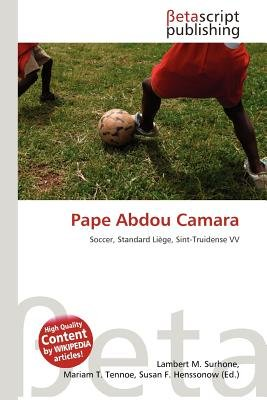 Pape Abdou Camara (Paperback): Lambert M. Surhone, Mariam T. Tennoe, Susan F. Henssonow