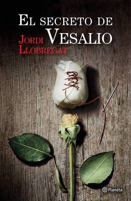 El Secreto de Vesalio (Spanish, Paperback): Jordi Llobregat