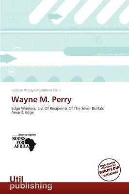 Wayne M. Perry (Paperback): Isidoros Krastyo Morpheus
