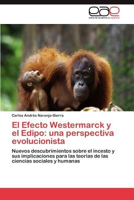 El Efecto Westermarck y El Edipo - Una Perspectiva Evolucionista (Spanish, Paperback): Carlos Andr Naranjo-Sierra