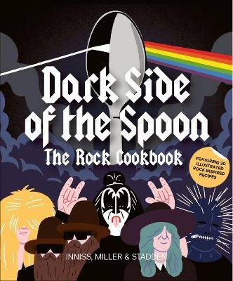 Dark Side of the Spoon - The Rock Cookbook (Paperback): Joseph Inniss, Ralph Miller, Peter Stadden