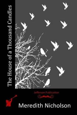 The House of a Thousand Candles (Paperback): Meredith Nicholson
