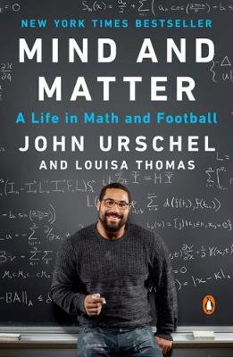 Mind and Matter - A Life in Math and Football (Paperback): John Urschel, Louisa Thomas