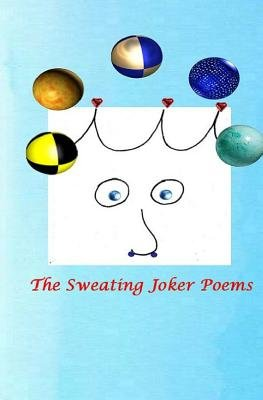 The Sweating Joker Poems (Paperback): Stephen Philip Means