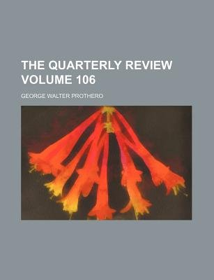 The Quarterly Review Volume 106 (Paperback): George Walter Prothero