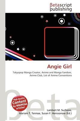 Angie Girl (Paperback): Lambert M. Surhone, Mariam T. Tennoe, Susan F. Henssonow