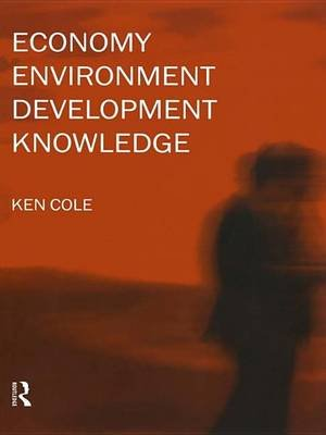 Economy-Environment-Development-Knowledge (Electronic book text): Ken Cole