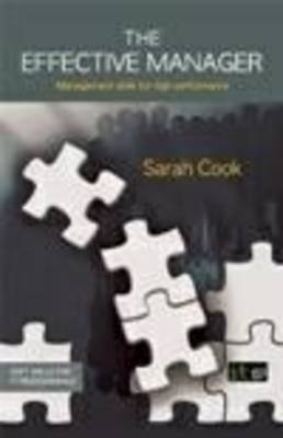 The Effective Manager - Management Skills for High Performance (Paperback, New): Sarah Cook