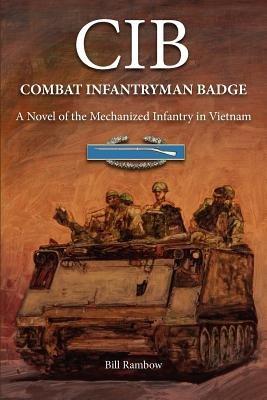 Cib - Combat Infantryman Badge (Paperback): Bill Rambow