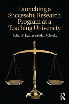 Launching a Successful Research Program at a Teaching University (Paperback): Robert S. Ryan, Avidan  Milevsky