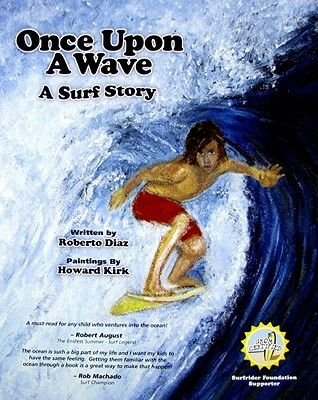Once Upon a Wave - A Surf Story (Hardcover): Roberto Diaz