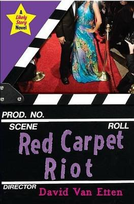 Likely Story: Red Carpet Riot (Electronic book text): David Van Etten