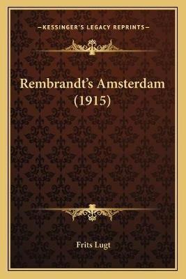 Rembrandtacentsa -A Centss Amsterdam (1915) (Paperback): Frits Lugt