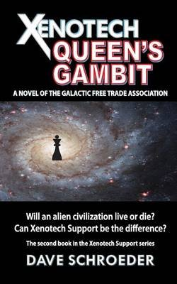 Xenotech Queen's Gambit - A Novel of the Galactic Free Trade Association (Paperback): Dave Schroeder
