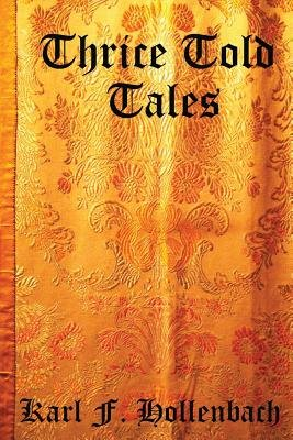 Thrice Told Tales - Children's Fables and Folk Tales (Paperback): Kef Hollenbach, Shae Thoman