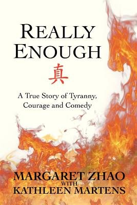 Really Enough - A True Story of Tyranny, Courage and Comedy (Paperback): Kathleen Martens