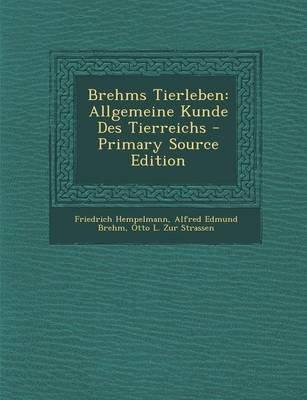 Brehms Tierleben - Allgemeine Kunde Des Tierreichs (German, Paperback): Friedrich Hempelmann, Alfred Edmund Brehm, Otto L. Zur...