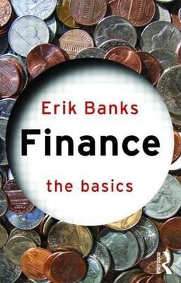 Finance: The Basics (Electronic book text): Erik Banks