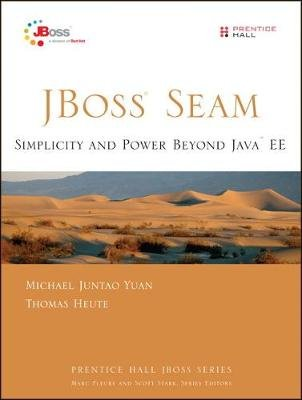 Jboss Seam - Simplicity and Power Beyond Java Ee (Electronic book text): Michael Yuan, Thomas Heute