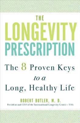 The Longevity Prescription - The 8 Proven Keys to a Long, Healthy Life (Electronic book text): Robert Olen Butler
