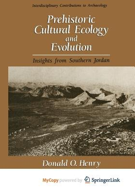 Prehistoric Cultural Ecology and Evolution (Paperback): Donald O. Henry