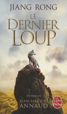 Le Dernier Loup (French, Paperback): Jiang Rong