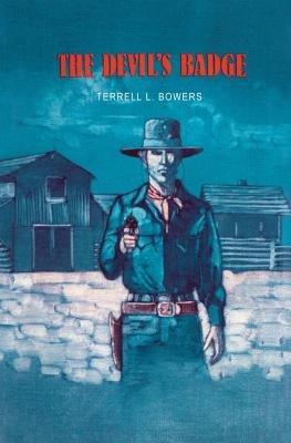The Devil's Badge (Paperback): Terrell L. Bowers