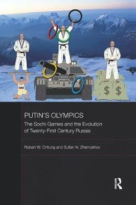 Putin's Olympics - The Sochi Games and the Evolution of Twenty-First Century Russia (Paperback): Robert W. Orttung, Sufian...