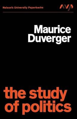 The Study of Politics (Paperback, Softcover reprint of the original 1st ed. 1972): Maurice Duverger