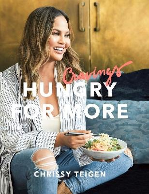 Cravings: Hungry for More (Hardcover): Chrissy Teigen