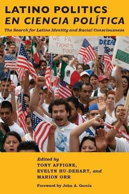 Latino Politics en Ciencia Politica - The Search for Latino Identity and Racial Consciousness (Paperback): Tony Affigne, Evelyn...