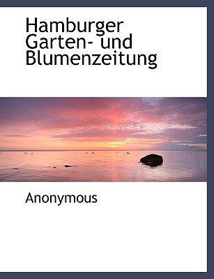 Hamburger Garten- Und Blumenzeitung (German, Paperback): Anonymous