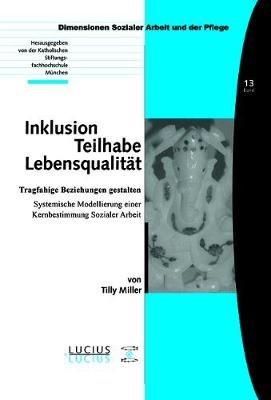 Inklusion - Teilhabe - Lebensqualitat - Tragfahige Beziehungen Gestalten. Systemische Modellierung Einer Kernbestimmung...