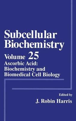 Subcellular Biochemistry - Ascorbic Acid: Biochemistry and Biomedical Cell Biology (Paperback, Softcover reprint of the...