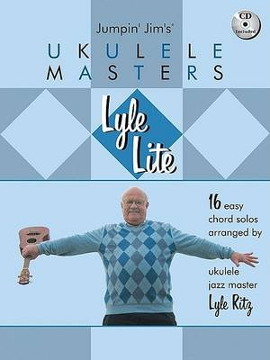 Jumpin' Jim's Ukulele Masters - Lyle Lite (Book/CD) (Paperback): Lyle Ritz