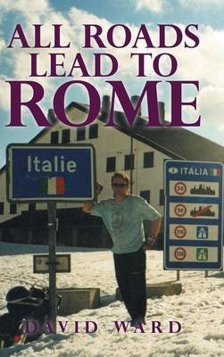 All Roads Lead to Rome (Hardcover): David Ward