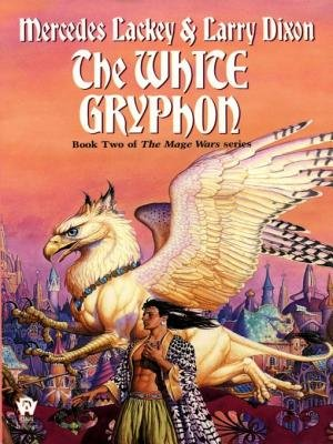 The White Gryphon (Electronic book text): Mercedes Lackey