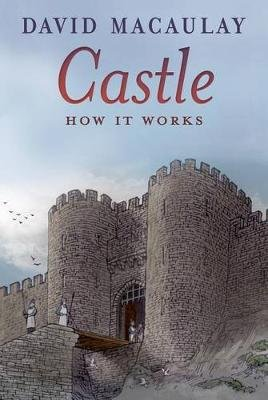 Castle: How It Works (Paperback): David MacAulay