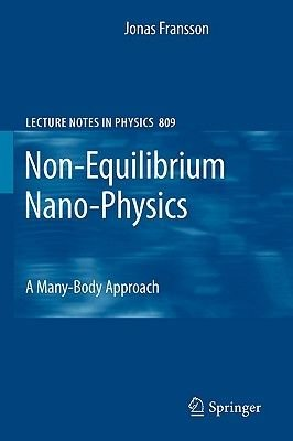 Non-Equilibrium Nano-Physics - A Many-Body Approach (Paperback, 2010): Jonas Fransson