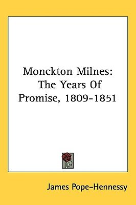 Monckton Milnes - The Years of Promise, 1809-1851 (Hardcover): James Pope-Hennessy
