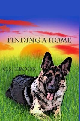 Finding a Home (Paperback): C. S. Crook