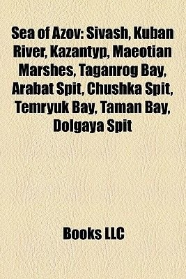 Sea of Azov - Sivash, Kuban River, Kazantyp, Maeotian Marshes, Taganrog Bay, Arabat Spit, Chushka Spit, Temryuk Bay, Taman Bay,...