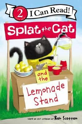 Splat the Cat and the Lemonade Stand (Hardcover): S. Cotton