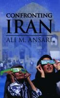 Confronting Iran - The Failure of American Foreign Policy and the Roots of Mistrust (Hardcover): Ali M. Ansari
